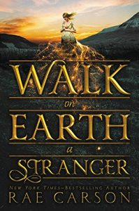 Walk on Earth a Stranger (Gold Seer Trilogy) by Rae Cushman