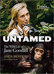 Untamed The Wild Life of Jane Goodall by Anita Silvey